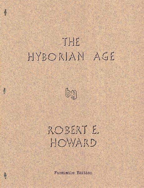 The Hyborian Age (Facsimile Edition)