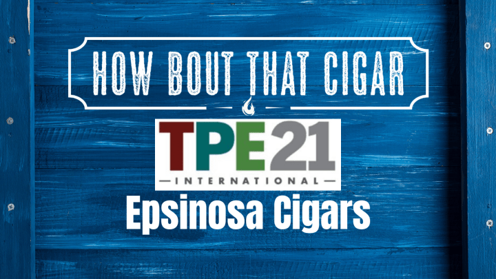 TPE 21 Feature: Espinosa Cigars