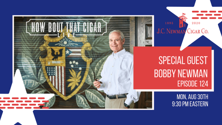 HBTC Live Episode 124 with Bobby Newman from J.C. Newman Cigar Co.