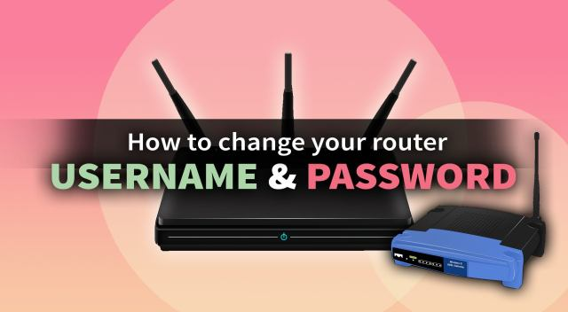 How to Change or Reset Your Router Username and Password