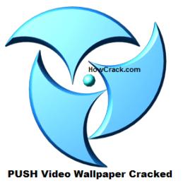 PUSH Video Wallpaper Crack + License key Free Download