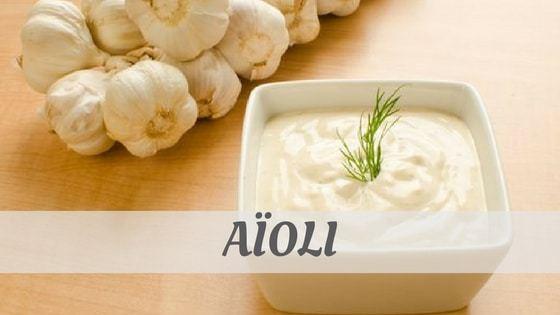How To Say Aïoli