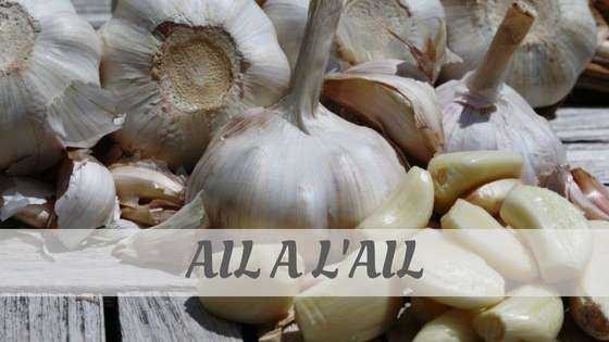 How To Say Ail A L'Ail