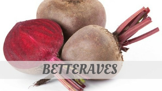 How To Say Betteraves