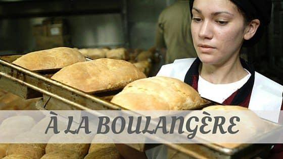 How To Say La Boulangère