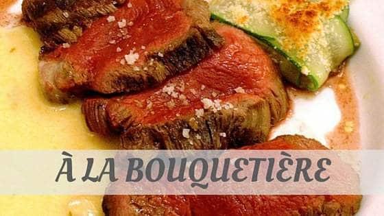 How To Say À La Bouquetière