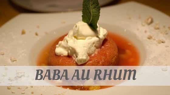 How To Say Baba Au Rhum