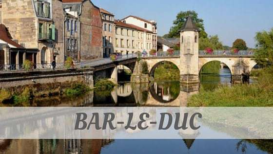How To Say Bar Le Duc