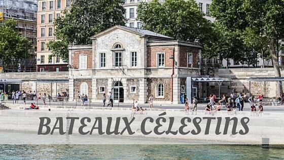 How To Say Bateaux Célestins