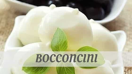 How To Say Bocconcini