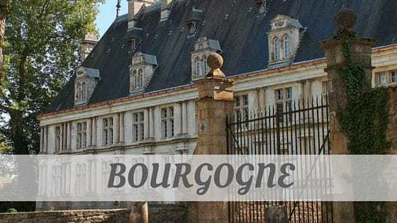How To Say Bourgogne