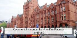 How To Say Comment Prononcer Le Nom Des Places A Londres