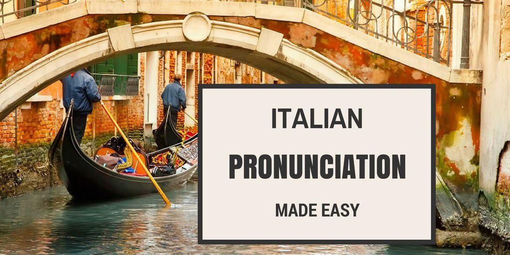 How To Say Italian Pronunciation Made Easy