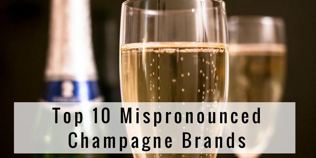 Top 10 Mispronounced Champagne Brands
