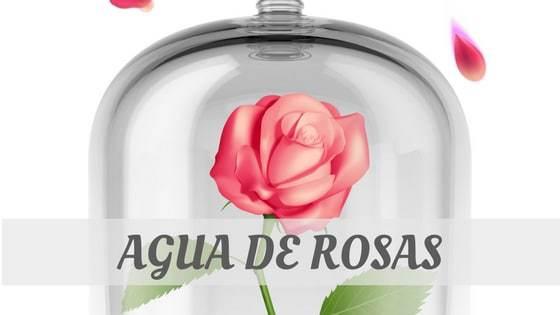 How To Say Agua De Rosas
