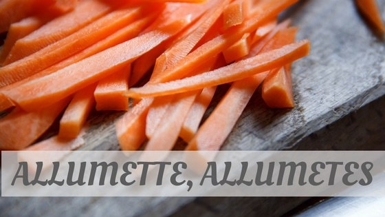 How To Say Allumette