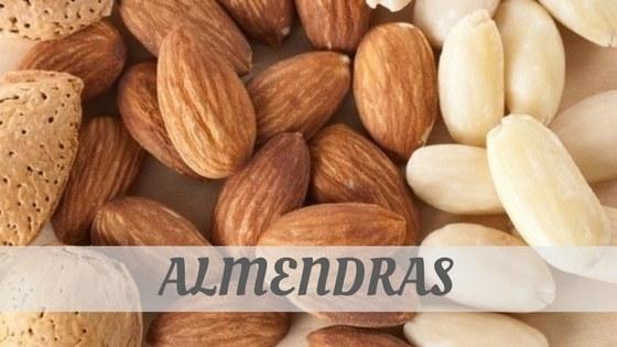 How To Say Almendras