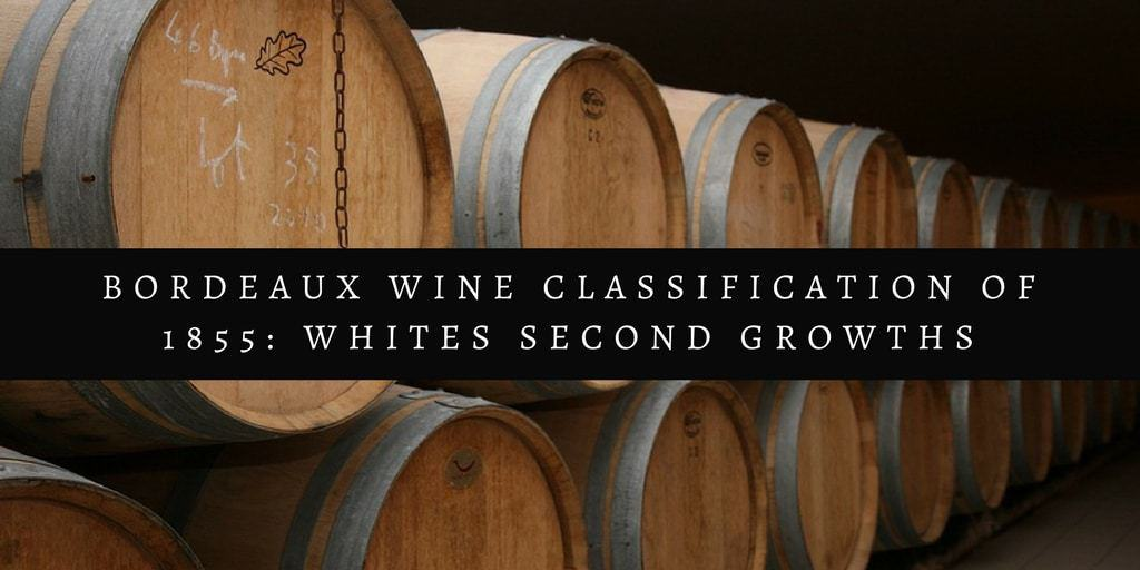 Bordeaux Wine Classification Of 1855 Whites Second Growths