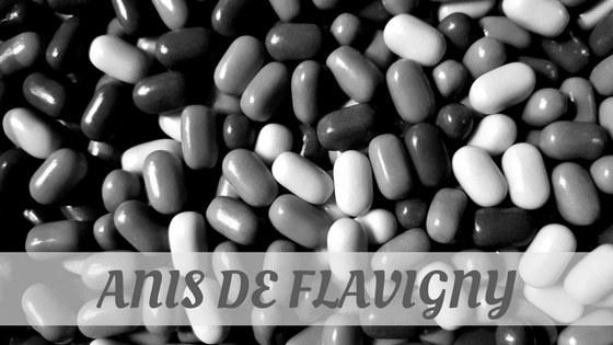 How To Say Anis De Flavigny
