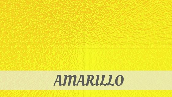 How To Say Amarillo
