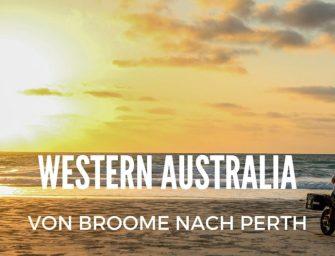 Western Australia – Von Broome nach Perth