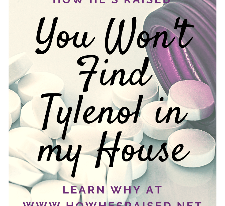 Why You Won't Find Acetaminophen in my House