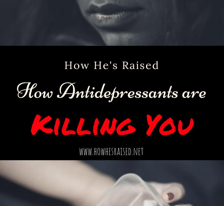 How Antidepressants are Killing You