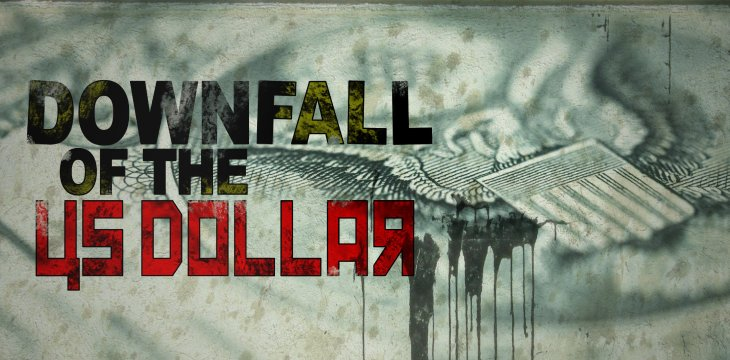 Downfall of the US Dollar
