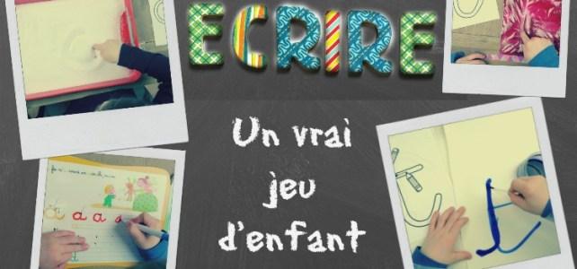 Ecrire un vrai jeu d'enfant atelier graphisme psychomotricienne