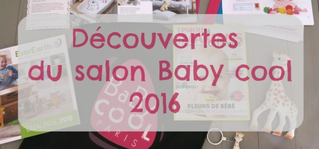 découvertes du salon baby cool 2016 blog How I play with my mome