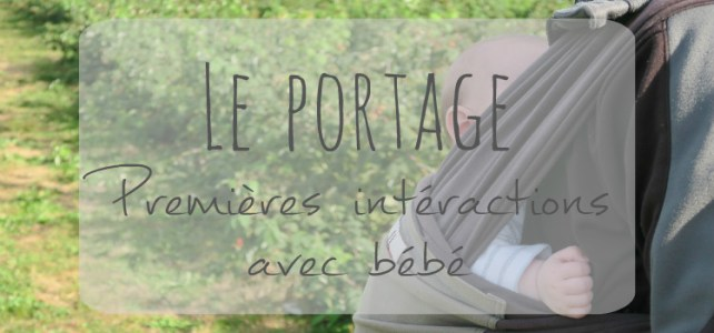 Le Portage : premières interactions avec bébé