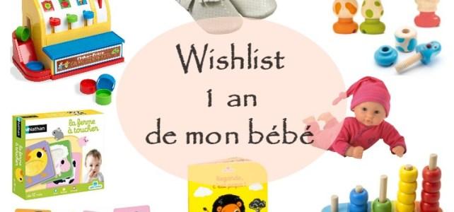 wishlist idées cadeaux pour bébé de 1 an anniversaire
