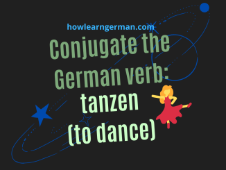 Conjugate the German verb_ tanzen (to dance)