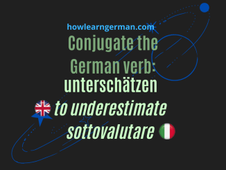 Conjugate the German verb: unterschätzen (to underestimate, sottovalutare)