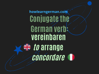 Conjugate the German verb: vereinbaren (to arrange, concordare)