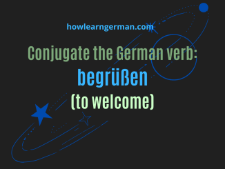 Conjugate the German verb begrüßen (to welcome)