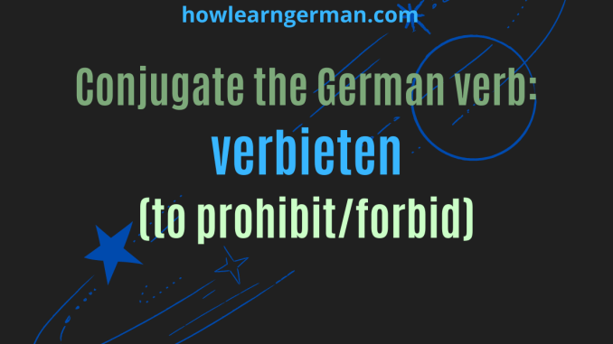 Conjugate the German verb verbieten (to prohibit/forbid)