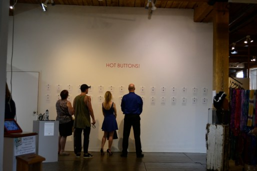 Hot Buttons! opening reception at Loading Dock Gallery