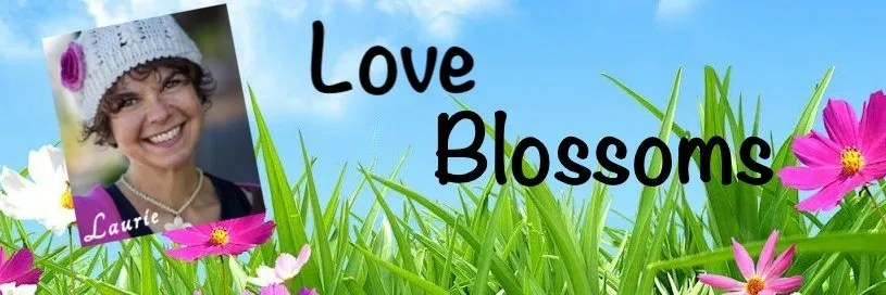 How Love Blossoms Blog Laurie Pawlik Kienlen