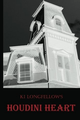 Cover of Houdini Heart  by Ki Longfellow. Cover shows a negative or inverted image of a house - the sky is dark and the house is nearly white.