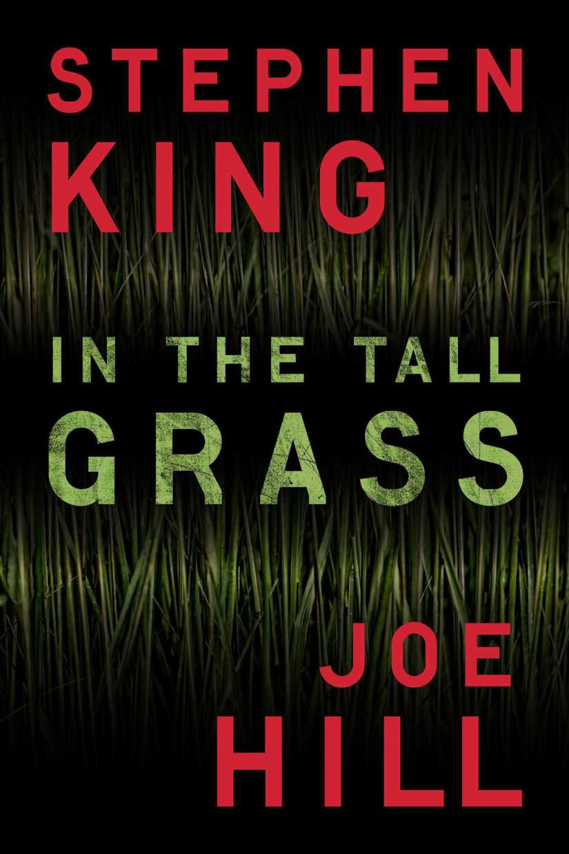 Cover of In the Tall Grass by Stephen King and Joe Hill. Cover shows tall stalks of grass in the background behind the text