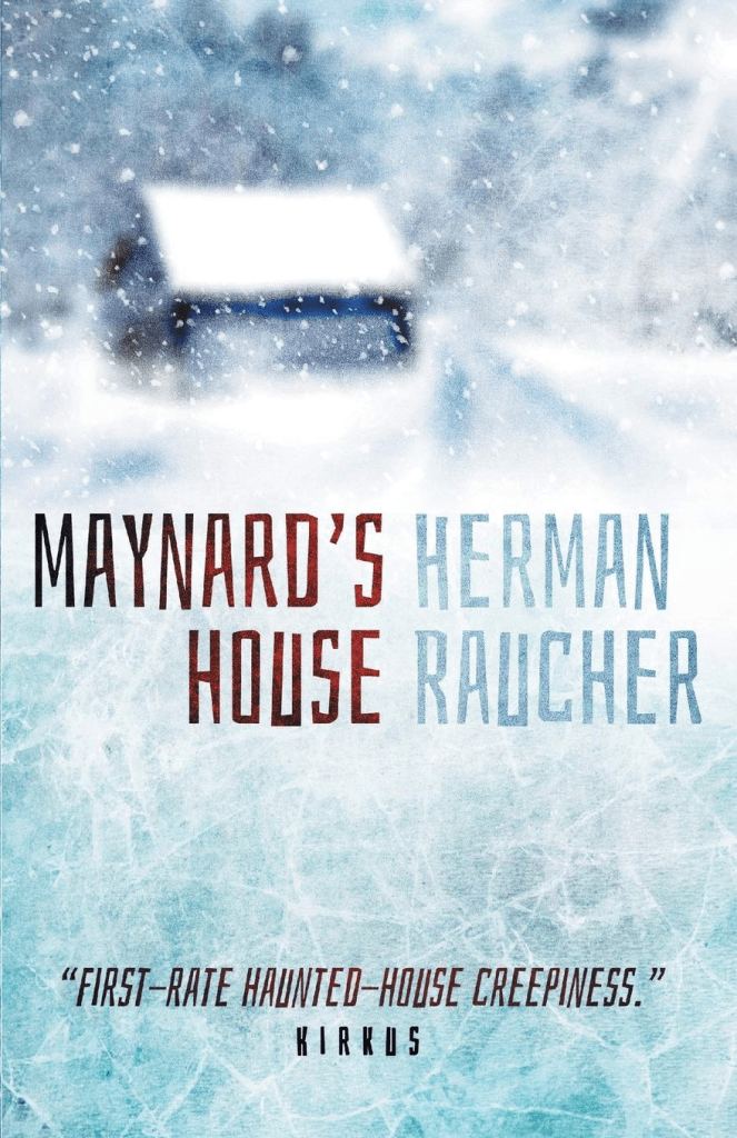 Cover of Maynard's House by Herman Raucher. Cover shows a small cabin in a blizzard. The picture is out of focus, like the snow is obscuring everything.