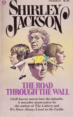 Cover of The Road Through the Wall by Shirley Jackson. Cover show an illustration of the heads of four people: a young woman, a teenage boy, a grown man, and a grandmother. The image of another woman, laying down with limbs splayed out, is superimposed on top of the images of the people's heads.