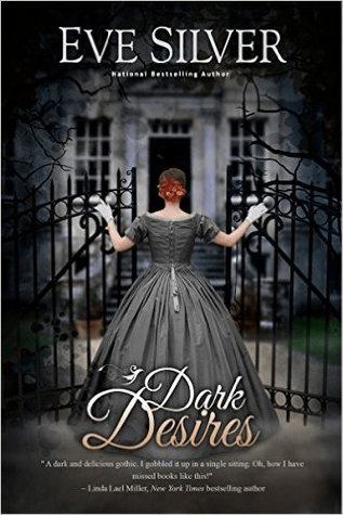 Cover of Dark Desires by Eve Silver. A woman in formal Victorian dress is shown from behind, pushing open two sides of a wrought iron gate with her gloved hands.