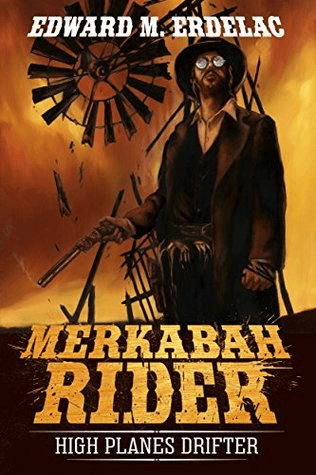 Cover of Merkabah Rider: High Planes Drifter by Edward M Erdelac. Cover shows a man dressed slightly like a cowboy, with a beard, hat, and John Lennon style glasses, holding an old six shooter style gun. In the background, a structure similar to a windmill is toppling and the sky is orange, like there is something in the distance on fire.