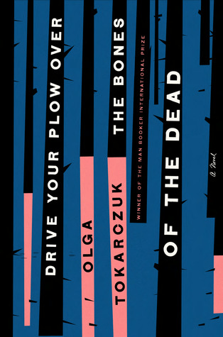 Cover of Drive Your Plow Over the Bones of the Dead by Olga Tokarczuk. Cover shows stylized birch trees in black and pink against a blue backdrop.