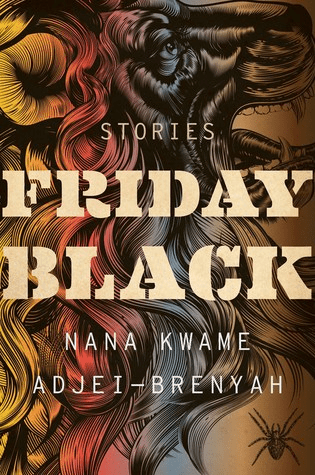 Cover of Friday Black by Nana Kwame Adjei-Brenyah.Cover shows the face, jaws, and mane of a stylized lion in yellow, orange, and blue tones. There is a spider in the bottom right corner of a cover.