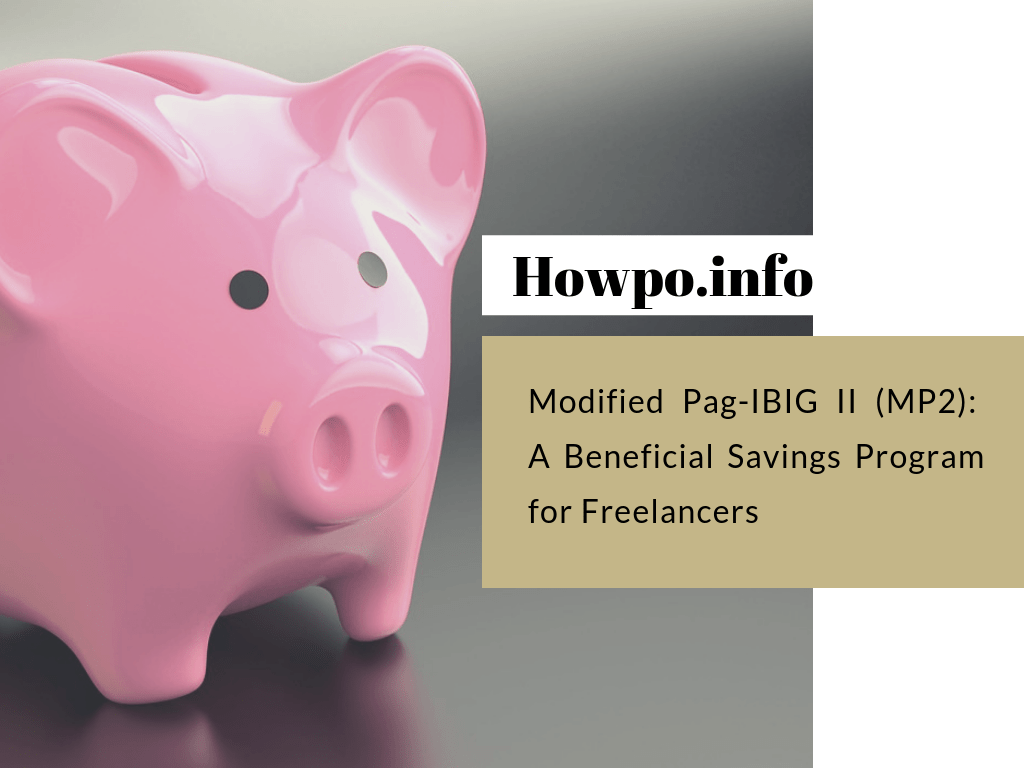 Modified Pag-IBIG II (MP2)_ A Beneficial Savings Program for Freelancers