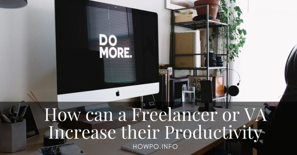 How can a Freelancer or VA Increase their Productivity