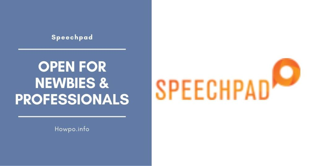 Speechpad Open for Newbies & Professionals